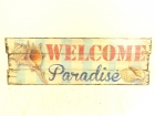 TABLA DECORATIVA WELCOME TO PARADISE